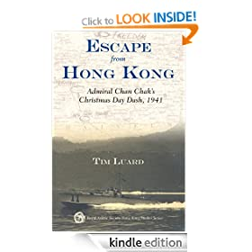 Escape from Hong Kong: Admiral Chan Chak's Christmas Day Dash, 1941 (Royal Asiatic Society Hong Kong Studies Series)
