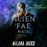 Alien Fae Mate | Milana Jacks