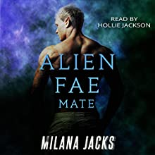 Alien Fae Mate Audiobook by Milana Jacks Narrated by Hollie Jackson