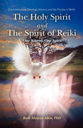 The Holy Spirit and the Spirit of Reiki: One Source, One Spirit