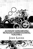 An Essay Concerning Humane Understanding, Volume I.