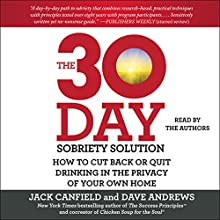 The 30-Day Sobriety Solution: How to Cut Back or Quit Drinking in the Privacy of Your Own Home | Livre audio Auteur(s) : Jack Canfield, Dave Andrews Narrateur(s) : Jack Canfield, Dave Andrews, Bahni Turpin, Johnathan McClain