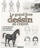 echange, troc Editions ESI, Irina Sarnavska, Julia Vinnikova, Helen Zubriichuk, Collectif - Le grand livre du dessin au crayon