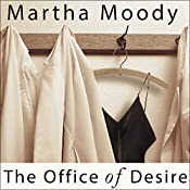 The Office of Desire: A Novel | [Martha Moody]