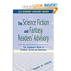 Science Fiction and Fantasy Readers' Advisory: The Librarian's Guide to Cyborgs, Aliens, and Sorcerers (Ala... by Derek M. Buker