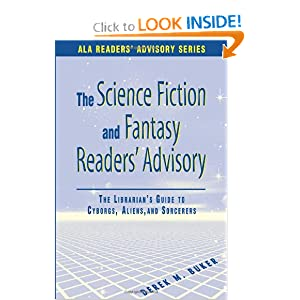 Science Fiction and Fantasy Readers' Advisory: The Librarian's Guide to Cyborgs, Aliens, and Sorcerers (Ala... by