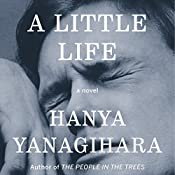 A Little Life: A Novel | [Hanya Yanagihara]