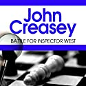 Battle for Inspector West Audiobook by John Creasey Narrated by Gareth Armstrong