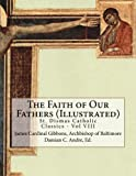 img - for The Faith of Our Fathers (Illustrated) (St. Dismas Catholic Classics) book / textbook / text book
