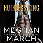 Ruthless King: The Mount Trilogy, Book 1   Meghan March