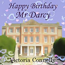 Happy Birthday, Mr. Darcy: Austen Addicts, Volume 5 (       UNABRIDGED) by Victoria Connelly Narrated by Jan Cramer