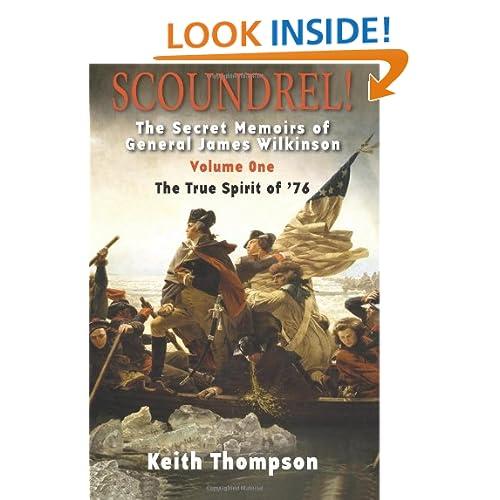 Scoundrel!: The Secret Memoirs of General James Wilkinson
