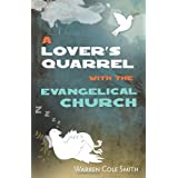 A Lover's Quarrel with the Evangelical Church ~ Warren Cole Smith