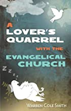 A Lover's Quarrel with the Evangelical Church