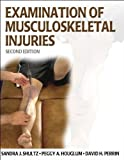img - for Examination of Musculoskeletal Injuries - 2nd Edition (Athletic Training Education) 2nd Edition by Shultz, Sandra, Houglum, Peggy, Perrin, David (2005) Hardcover book / textbook / text book