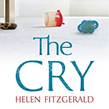 The Cry (       UNABRIDGED) by Helen Fitzgerald Narrated by Lucy Paterson