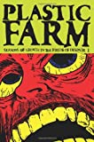 By Rafer Roberts Plastic Farm: Seasons of Growth in the Fields of Despair (v1) [Paperback]