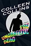 The Ungrateful Dead: Prequel to The Zen Man (A Humorous Colorado Mystery Book 1)