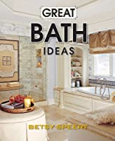 Great Bath Ideas (Better Homes and Gardens Home)