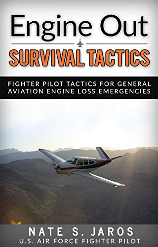 Engine Out Survival Tactics: Fighter Pilot Tactics for General Aviation Engine Loss Emergencies (Aircraft Engine compare prices)
