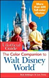 img - for The Unofficial Guide: The Color Companion to Walt Disney World (Unofficial Guides) by Sehlinger, Bob, Menasha Ridge, Testa, Len(May 1, 2012) Paperback book / textbook / text book