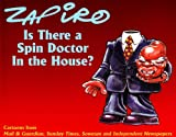 Zapiro Is There a Spin Doctor in the House?: Cartoons from