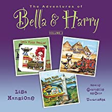 The Adventures of Bella & Harry, Vol. 2: Let's Visit Venice!, Let's Visit Cairo!, and Let's Visit Rio de Janeiro! (       UNABRIDGED) by Lisa Manzione Narrated by Gabrielle de Cuir