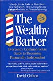 The Wealthy Barber: Everyone's Common-Sense Guide to Becoming Financially Independent (1559580968) by Chilton, David