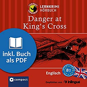 Danger at King's Cross (Compact Lernkrimi Hörbuch) Hörbuch