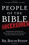 img - for People of the Bible Uncensored: A Psychologist Examines the Most Well-Known People of the Bible and Reveals Their Startling Similarities to You and Me and What We Can Learn from Them book / textbook / text book