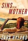 Sins of the Mother: A Novel Tara Hyland