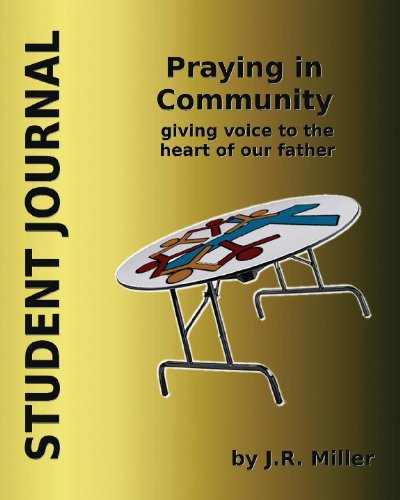 Praying in Community: Student Journal: Giving Voice to the Heart of Our Father