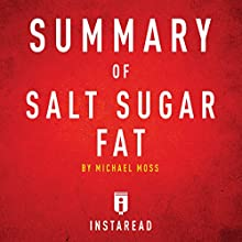 Summary of Salt Sugar Fat by Michael Moss: Includes Analysis Audiobook by  Instaread Narrated by Dwight Equitz