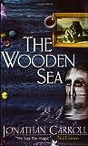 The Wooden Sea (GollanczF.) (0575072911) by Carroll, Jonathan