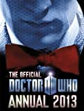 Annual Doctor Who Official Annual 2013 by Annual (2012)