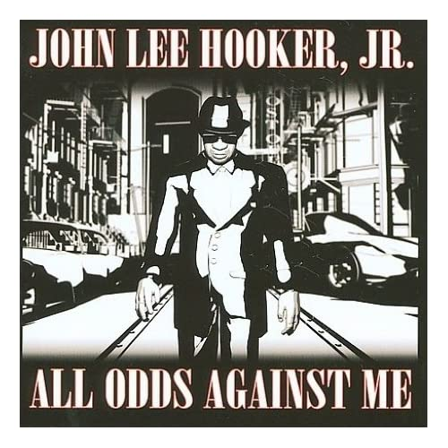 All Odds Against Me by Jr. John Lee Hooker