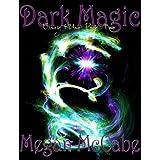 Dark Magic (Ellery Rider Book 2) ~ Megan McCabe
