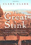 The Great Stink (0151011613) by Clare Clark