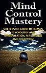 Mind Control Mastery 4th Edition: Suc...