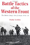 Battle Tactics of the Western Front: The British Army`s Art of Attack, 1916-18 (0300066635) by Paddy Griffith