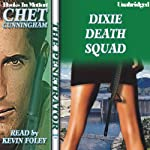 Dixie Death Squad: Penetrator Series, Book 13 (       UNABRIDGED) by Chet Cunningham Narrated by Kevin Foley