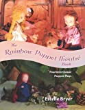 The Rainbow Puppet Theatre Book: Fourteen Classic Puppet Plays