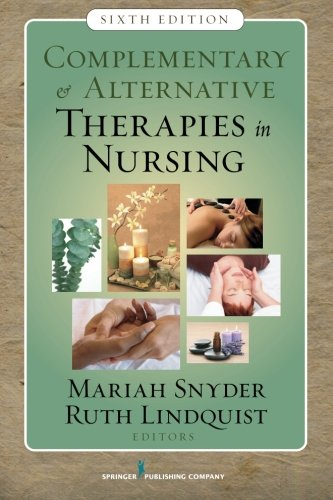 Complementary & Alternative Therapies in Nursing:...
