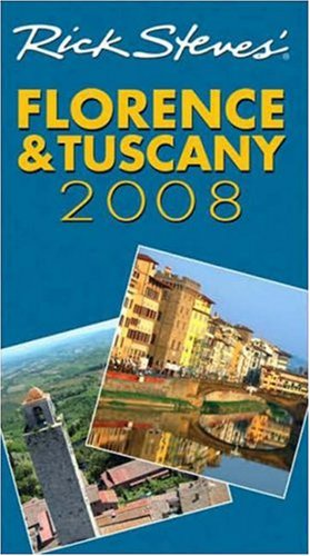 Rick Steves' Florence and Tuscany 2008