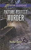 Picture Perfect Murder (Love Inspired Suspense)