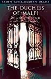 The Duchess of Malfi (Arden Early Modern Drama)