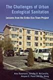 img - for The Challenges of Urban Ecological Sanitation: Lessons from the Erdos Eco-Town Project, China book / textbook / text book