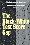 img - for The Black-White Test Score Gap: 1st (First) Edition book / textbook / text book