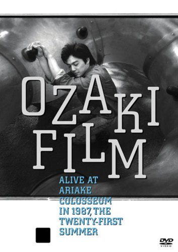 OZAKI FILM ALIVE AT ARIAKE COLOSSEUM IN 1987 THE TWENTY-FIRST SUMMER [DVD]