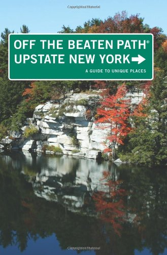 Upstate New York Off The Beaten Path®: A Guide To Unique Places (Off The Beaten Path Series) front-970995